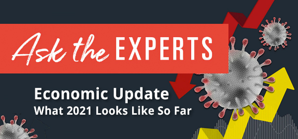 VMA + PrUA - Ask the Experts - Economic Update?What 2021 Looks Like So Far